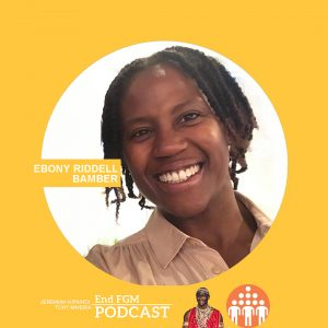 E23 Becoming a better End FGM advocate, with Ebony Riddell Bamber
